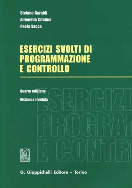 Esercizi svolti di programmazione e controllo - Stefano Baraldi,Antonella Cifalinò,Paola Sacco - copertina