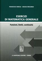 Esercizi di matematica generale. Funzioni, limiti, continuità