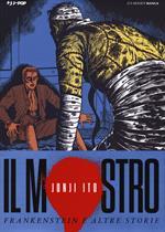 Il mostro. Frankenstein e altre storie. Junji Ito Collection