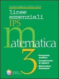 Linee essenziali IPS. Matematica. Per le Scuole superiori -  Luciano Scaglianti, Federico Bruni - copertina