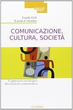Comunicazione, cultura, società. L'approccio sociologico alla relazione comunicativa