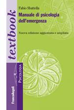 Manuale di psicologia dell'emergenza. Ediz. ampliata