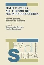 Italia e Spagna nel turismo del secondo dopoguerra. Società, politiche, istituzioni ed economia