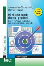 Mi chiamo Excel: risolvo i problemi. Excel e Power Bi pratici per professionisti e aziende. Con Contenuto digitale per download e accesso on line
