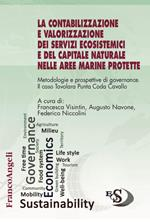 La contabilizzazione e valorizzazione dei servizi ecosistemici e del capitale naturale nelle aree marine protette. Metodologie e prospettive di governance. Il caso Tavolara Punta Coda Cavallo