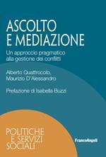 Ascolto e mediazione. Un approccio pragmatico alla gestione dei conflitti