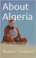 About Algeria / Algiers, Tlemçen, Constantine, Biskra, Timgad