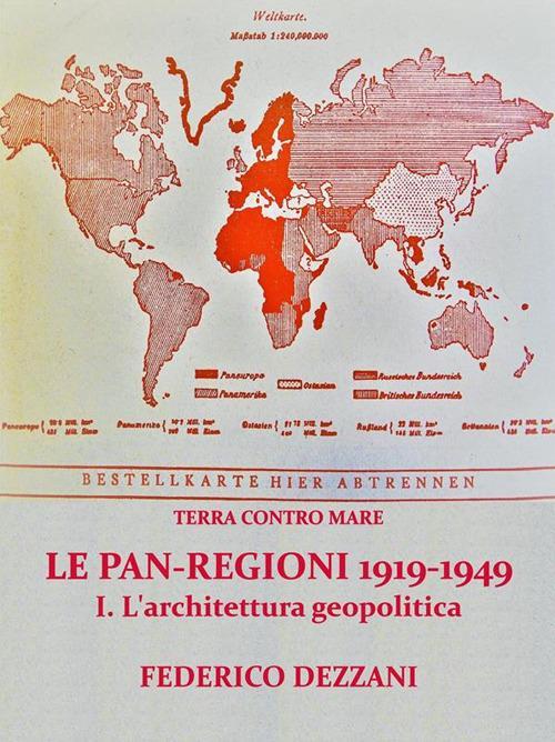 L' Terra contro mare. Le pan-regioni 1919-1949. Vol. 1 - Federico Dezzani - ebook