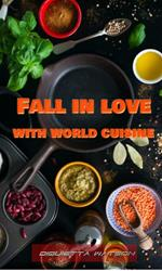 Fall in love with world cuisine