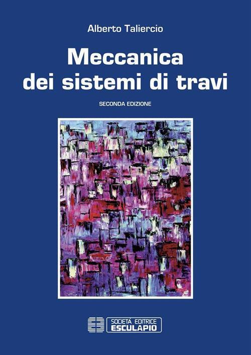 Meccanica dei sistemi di travi - Alberto Taliercio - ebook