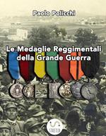 Le medaglie reggimentali della Grande Guerra