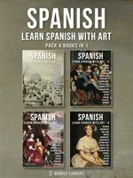 Pack 4 Books in 1 - Spanish - Learn Spanish with Art