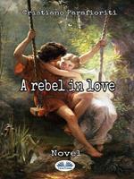A rebel in love