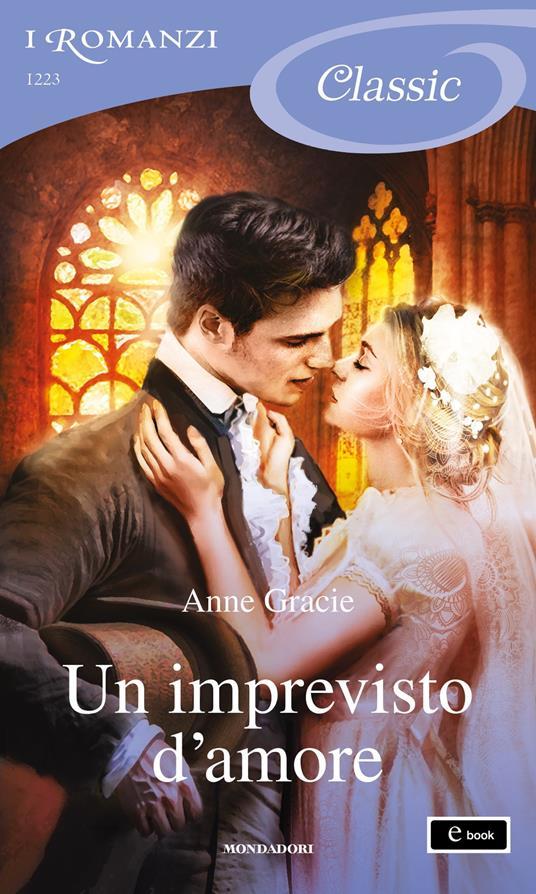 Un imprevisto d'amore - Anne Gracie - ebook