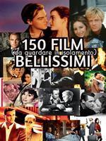 150 FILM BELLISSIMI (da guardare in isolamento)