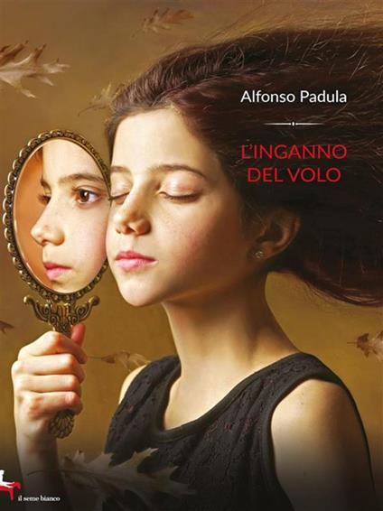 L' inganno del volo - Alfonso Padula - ebook