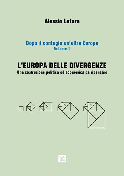 L' Europa delle divergenze. Una costruzione politica ed economica da ripensare - Alessio Lofaro - ebook