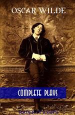 Oscar Wilde: Complete Plays