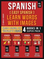Spanish ( Easy Spanish ) Learn Words With Images (Vol 16) Super Pack 4 Books in 1
