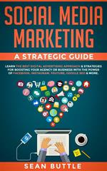 Social Media Marketing a Strategic Guide