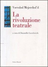 La rivoluzione teatrale - Vsevolod Mejerchol'd - copertina