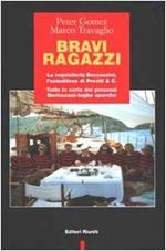 Bravi ragazzi. La requisitoria Boccassini, l'autodifesa di Previti & C. Tutte le carte dei processi Berlusconi-toghe sporche