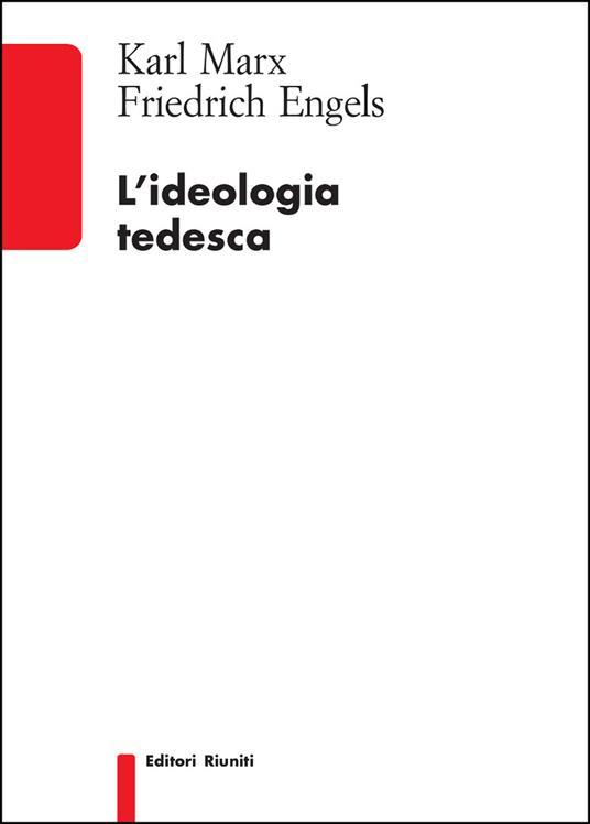 L'ideologia tedesca - Karl Marx,Friedrich Engels - copertina