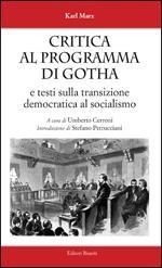 Critica al programma di Gotha. E testi sulla transizione democratica al socialismo