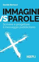 Immagini vs parole. Scrivere e progettare il messaggio pubblicitario