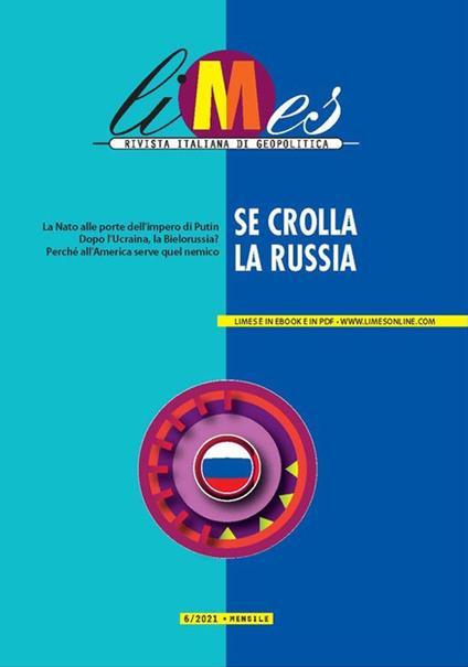 Limes. Rivista italiana di geopolitica (2021). Vol. 6: Se crolla la Russia. - copertina