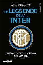 Le leggende dell'Inter. I fuoriclasse della storia nerazzurra