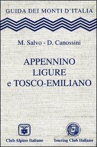 Appennino ligure e tosco-emiliano - Marco Salvo,Daniele Canossini - copertina