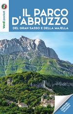I parchi d'Abruzzo, del Gran Sasso e della Majella. Con Carta geografica ripiegata