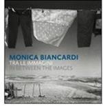 Monica Biancardi. Tra le immagini. Catalogo della mostra (Ercolano, 28 novembre- 10 gennaio 2009). Ediz. italiana, inglese e araba