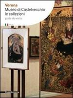 Verona. Museo di Castelvecchio. Le collezioni