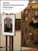 Verona. Museo di Castelvecchio. Colecciones