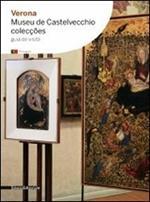 Verona. Museu de Castelvecchio. Colecções