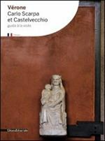 Vérone. Carlo Scarpa et Castelvecchio