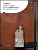 Verona. Carlo Scarpa und Castelvecchio