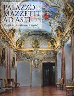 Palazzo Mazzetti ad Asti. L'edificio, il restauro, il museo