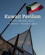 Kuwait Pavilion. Expo Milano 2015. Il tesoro nascosto. Catalogo della mostra (Milano, 1º maggio-30 ottobre 2015). Ediz. italiana, inglese e araba