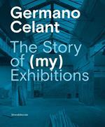 The story of (my) exhibitions. Ediz. italiana e inglese