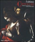 L' ultimo Caravaggio. Il martirio di Sant'Orsola restaurato. Catalogo della mostra (Roma, Milano, Vicenza 2004)