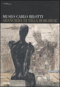 Museo Carlo Bilotti. Aranciera di Villa Borghese - copertina