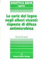 La carie del legno negli alberi viventi: risposte di difesa antimicrobica