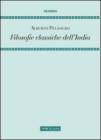 Filosofie classiche dell'India - Alberto Pelissero - copertina