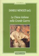 La Chiesa italiana nella grande guerra