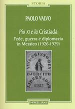 Pio XI e la Cristiada. Fede, guerra e diplomazia in Messico (1926-1929)