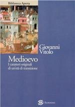 Medioevo. I caratteri originali di un'età di transizione