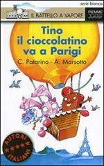 Tino il cioccolatino va a Parigi. Ediz. illustrata
